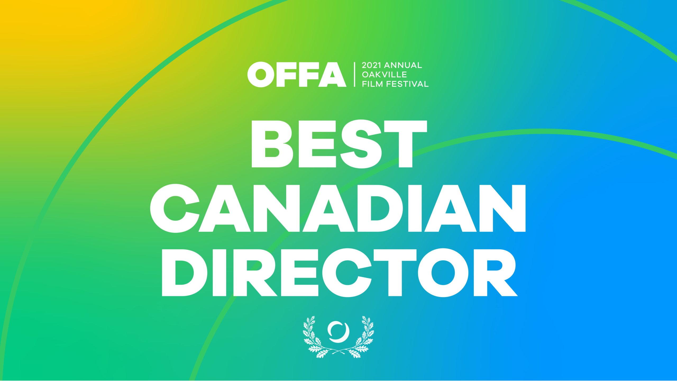 OFFA 2021 Best Canadian Director