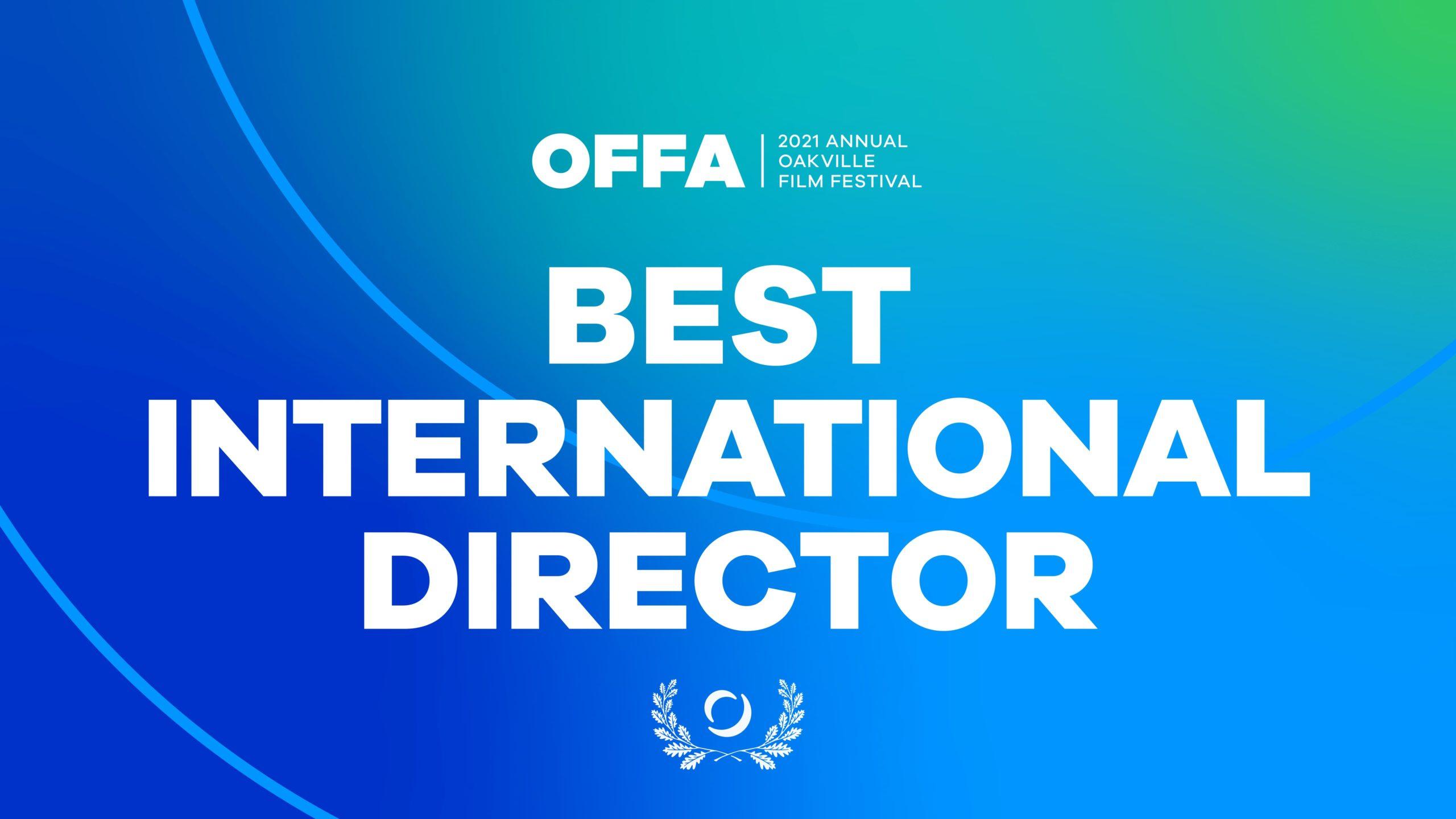 OFFA 2021 Best International Director