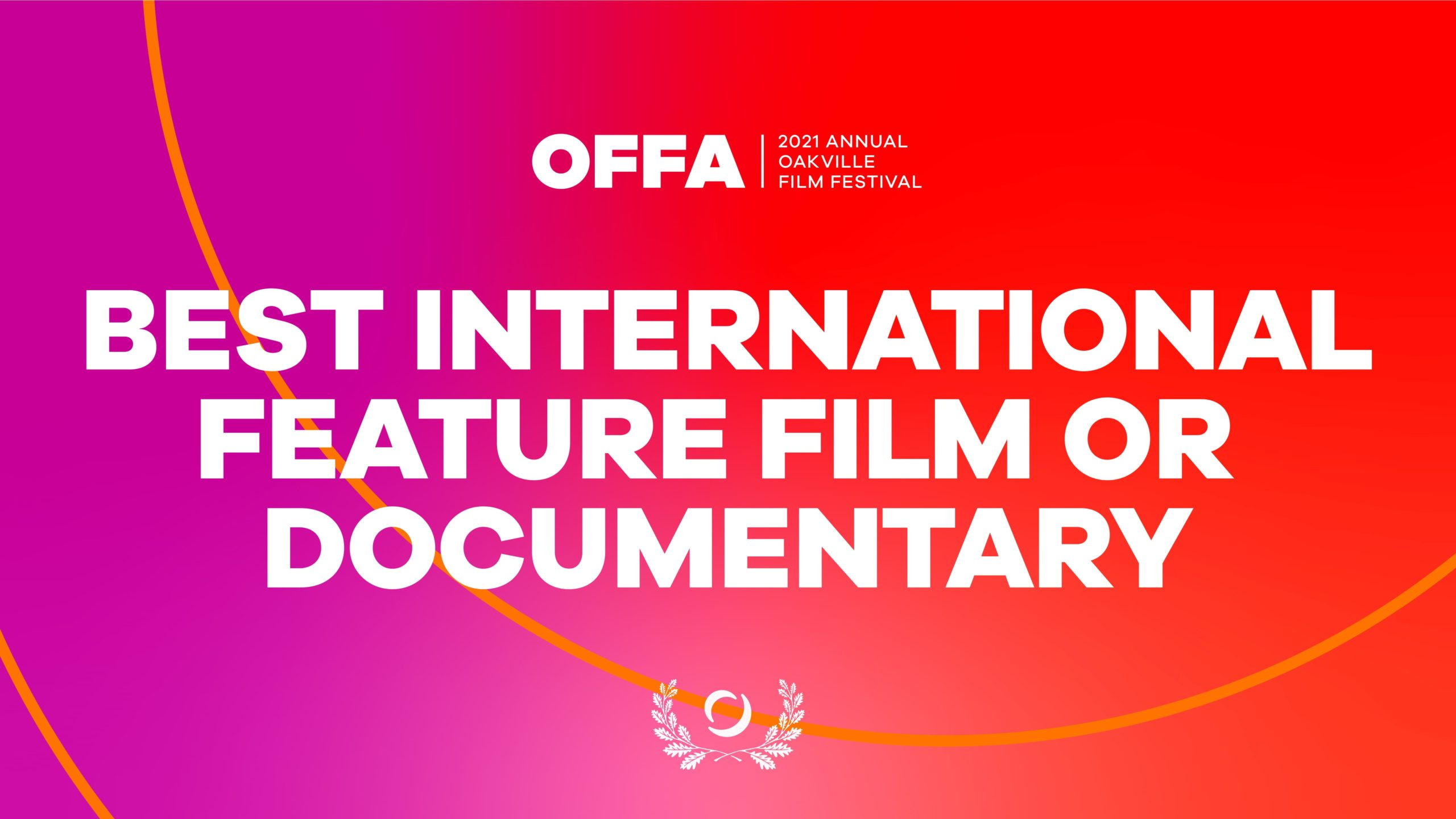 OFFA 2021 Best International Feature Film or Documentary
